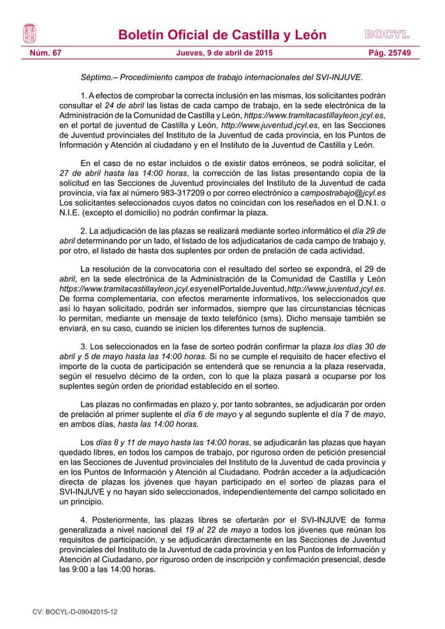 Boletín Oficial de Castilla y León Núm. 67 Pág. 25749Jueves, 9 de abril de 2015 Séptimo.– Procedimiento campos de trabajo ...