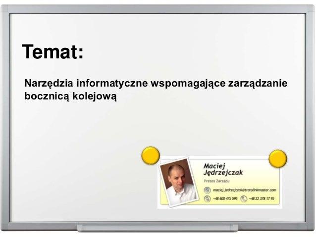 Temat: Narzędzia informatyczne wspomagające zarządzanie bocznicą kolejową