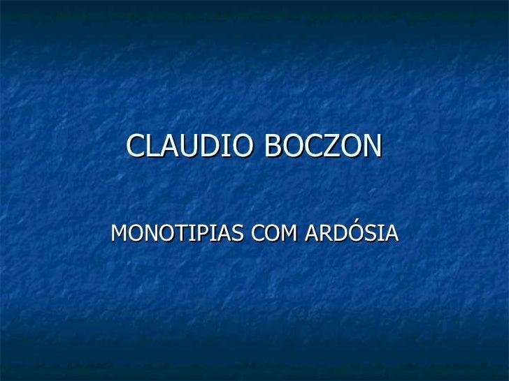 CLAUDIO BOCZON MONOTIPIAS COM ARDÓSIA