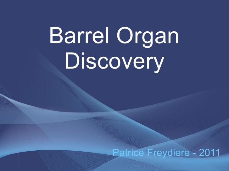 Barrel Organ Discovery     Patrice Freydiere - 2011