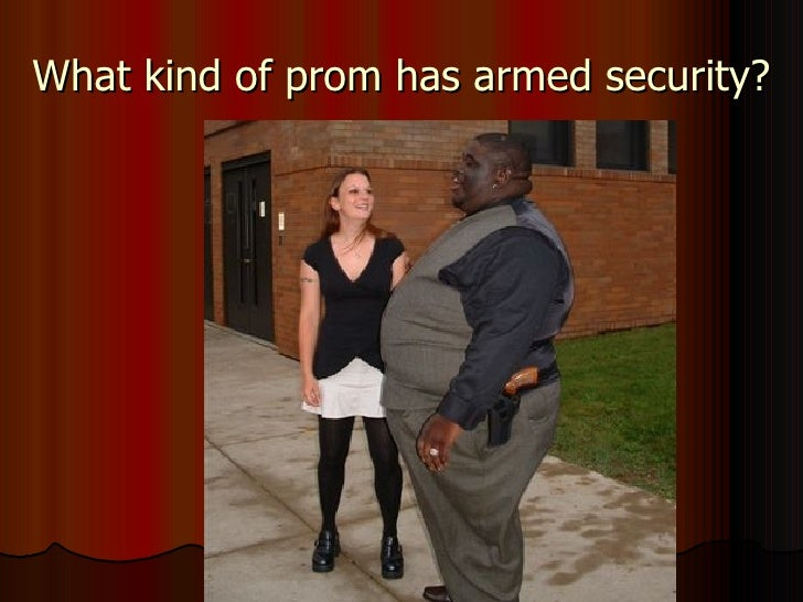 What kind of prom has armed security?