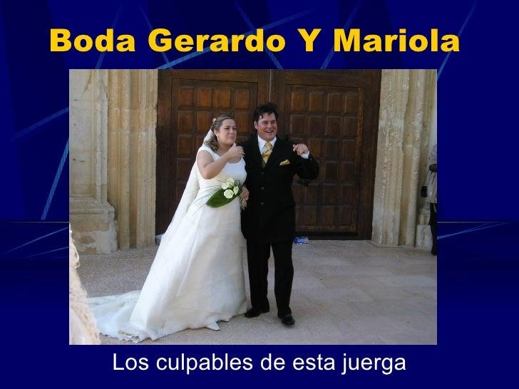 Boda Gerardo Y Mariola Los culpables de esta juerga