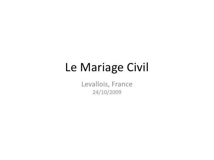 Le Mariage Civil<br />Levallois, France24/10/2009<br />