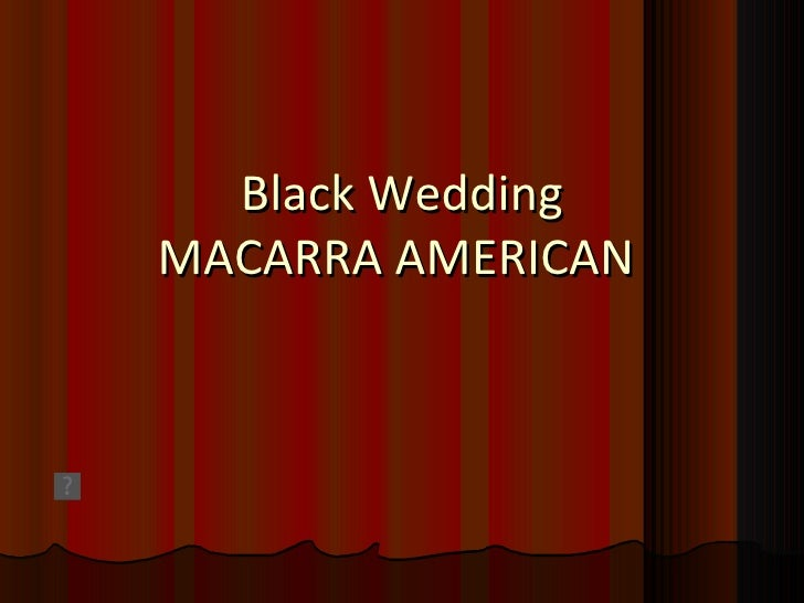 Black Wedding MACARRA AMERICAN