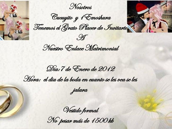Nosotros         Cucuyito y 1Emoshura    Tenemos el Grato Placer de Invitarte                    A       Nuestro Enlace Ma...