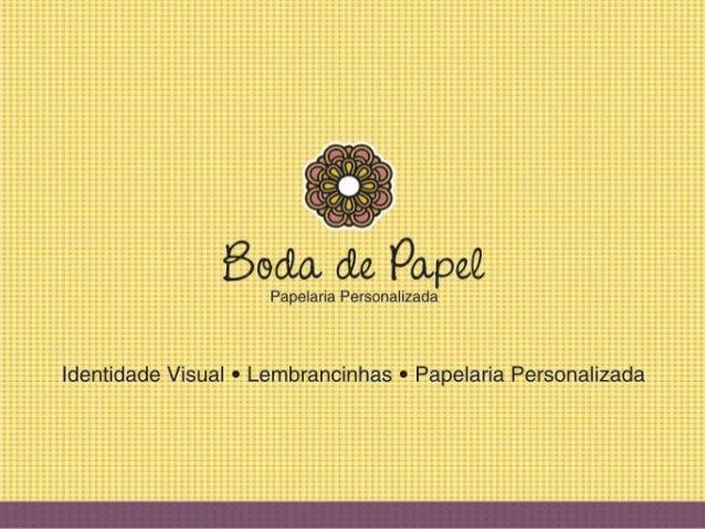 Boda de Papel A Boda de Papel é uma empresa especializada em Identidade Visual, Lembrancinhas e Papelaria Personalizada pa...