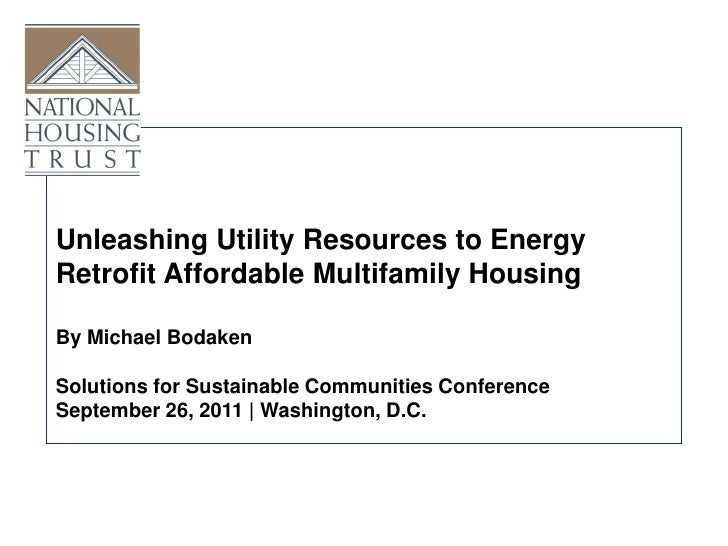 Unleashing Utility Resources to Energy <br />Retrofit Affordable Multifamily Housing<br />By Michael Bodaken<br />Solution...