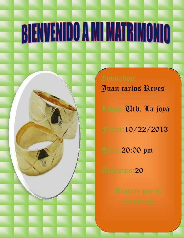 Invitados:Juan carlos ReyesLugar:Urb. La joyaFecha:10/22/2013Hora:20:00 pmAdhesion:20   Gracias por tu     presencia