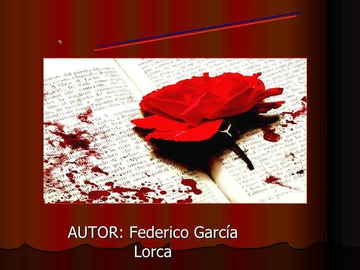 AUTOR: Federico García Lorca bodas de sangre