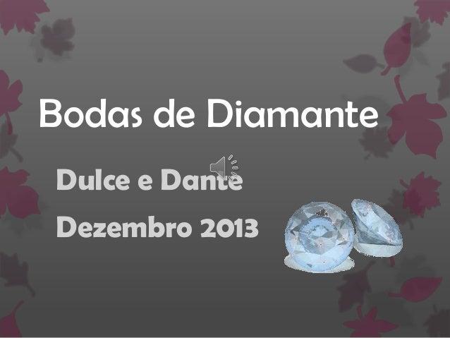 Bodas de Diamante Dulce e Dante Dezembro 2013