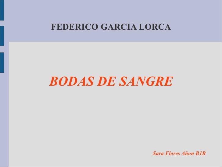 FEDERICO GARCIA LORCABODAS DE SANGRE                 Sara Flores Añon B1B