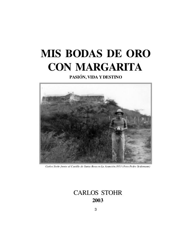 CARLOS STOHR 2003 MIS BODAS DE ORO CON MARGARITA PASIÓN, VIDA Y DESTINO Carlos Stohr frente al Castillo de Santa Rosa en L...