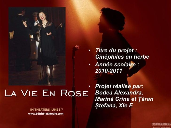 <ul><li>Titre du projet: Cinéphiles en herbe </li></ul><ul><li>Année scolaire: 2010-2011 </li></ul><ul><li>Projet réalis...