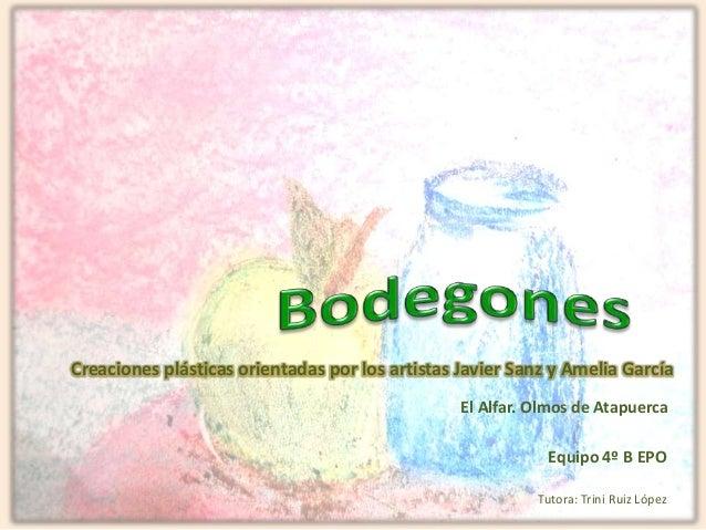 Equipo 4º B EPOCreaciones plásticas orientadas por los artistas Javier Sanz y Amelia GarcíaTutora: Trini Ruiz LópezEl Alfa...