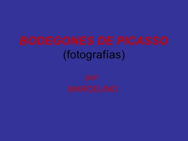 BODEGONES DE PICASSO  (fotografías) por  MARCELINO