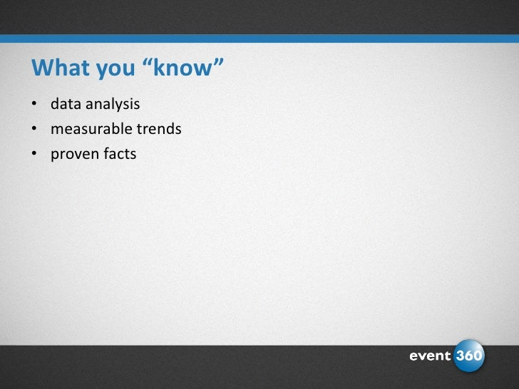 What You Think vs. What You Know: Developing Real Strategies to Drive Event Fundraising Performance / Kari Bodell, Event 360 Slide 3