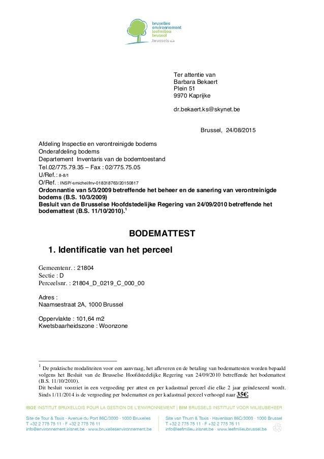Ter attentie van Barbara Bekaert Plein 51 9970 Kaprijke dr.bekaert.ks@skynet.be Brussel, 24/08/2015 Afdeling Inspectie en ...