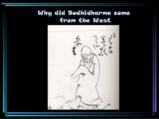 Why did Bodhidharma come from the West