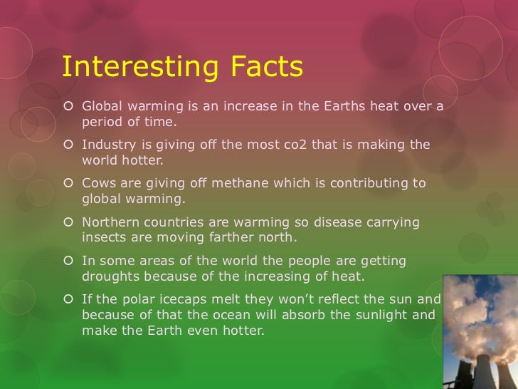 global warming essay facts about global Myths vs facts in global warming: this news and analysis section addresses substance of arguments such as global warming is a hoax, global warming is a fiction, global warming is created to make money for al gore.