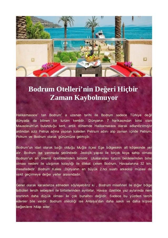 Bodrum Otelleri'nin Değeri Hiçbir Zaman Kaybolmuyor Halikarnassos' tan Bodrum' a uzanan tarihi ile Bodrum sadece T rkiye d...