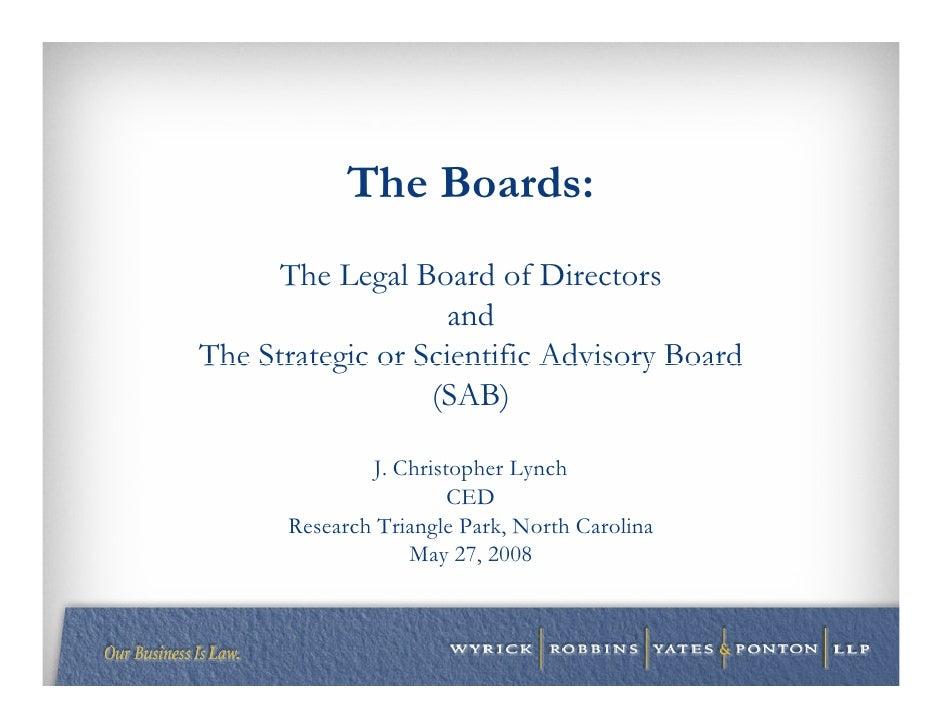 The Boards:       The Legal Board of Directors                     and The Strategic or Scientific Advisory Board         ...