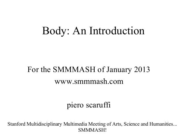 Body: An Introduction         For the SMMMASH of January 2013                 www.smmmash.com                            p...