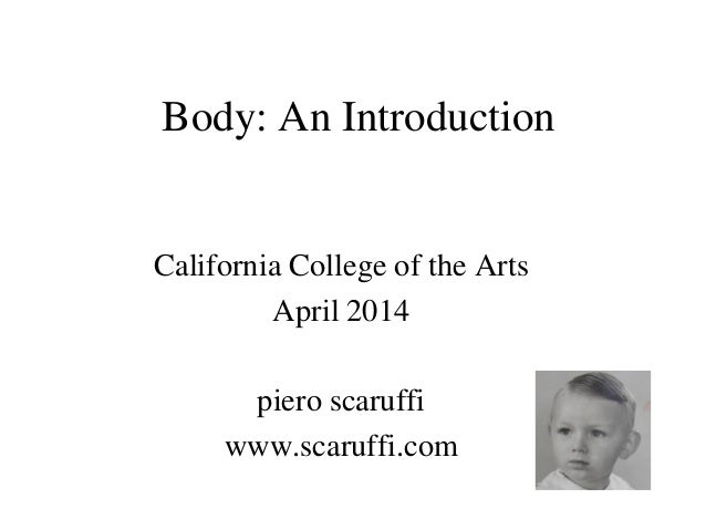 Body: An Introduction  California College of the Arts  April 2014  piero scaruffi  www.scaruffi.com
