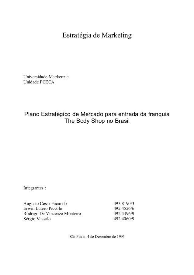 Estratégia de Marketing Universidade Mackenzie Unidade FCECA Plano Estratégico de Mercado para entrada da franquia The Bod...