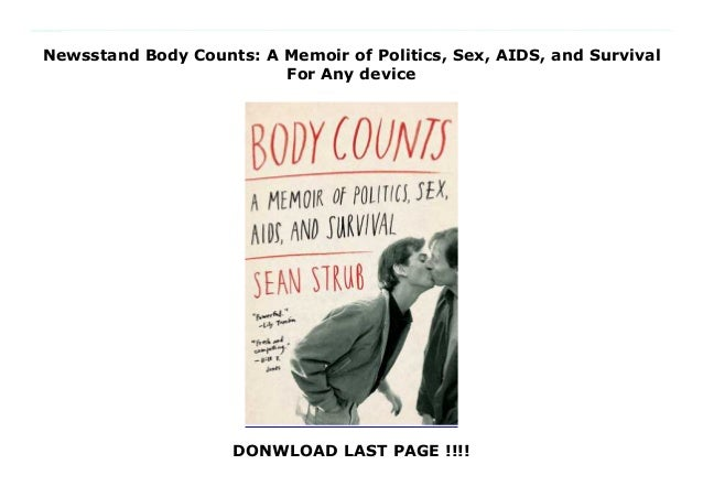 Newsstand Body Counts: A Memoir of Politics, Sex, AIDS, and Survival For Any device DONWLOAD LAST PAGE !!!! This books ( B...