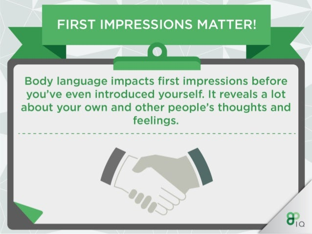FIRST IMPRESSIONS MATTER!  —0_  Body language impacts first impressions before you've even introduced yourself.  It reveal...