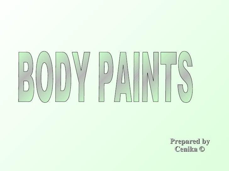 Prepared by © Cenika BODY PAINTS