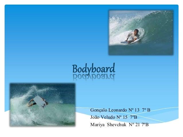 Gonçalo Leonardo Nº 13 7º B João Veludo Nº 15 7ºB Mariya Shevchuk Nº 21 7ºB