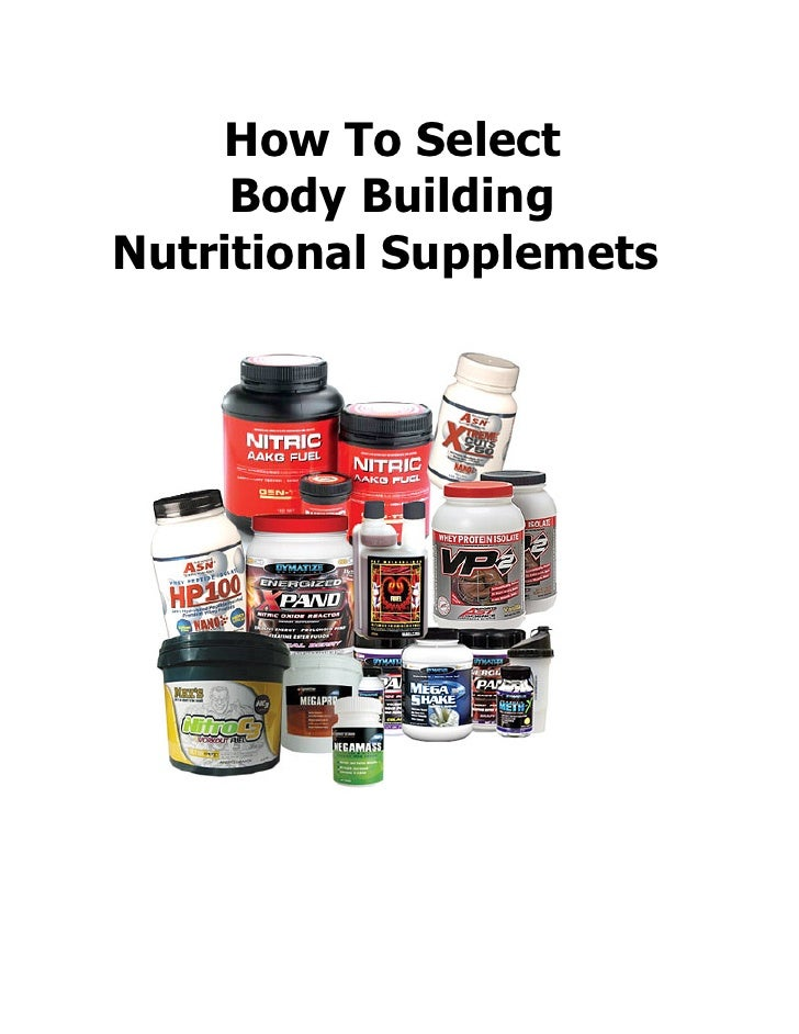 How To Select      Body Building Nutritional Supplemets