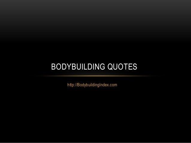 http://BodybuildingIndex.com BODYBUILDING QUOTES