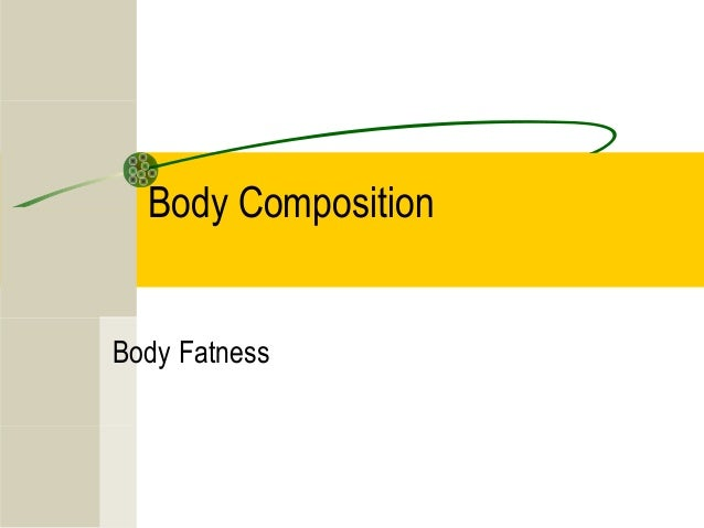 Body Composition Body Fatness