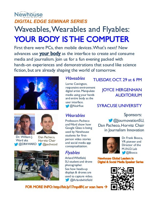 DIGITAL EDGE SEMINAR SERIES	   Waveables, Wearables and Flyables: 	  YOUR BODY IS THE COMPUTER	  First there were PCs, the...