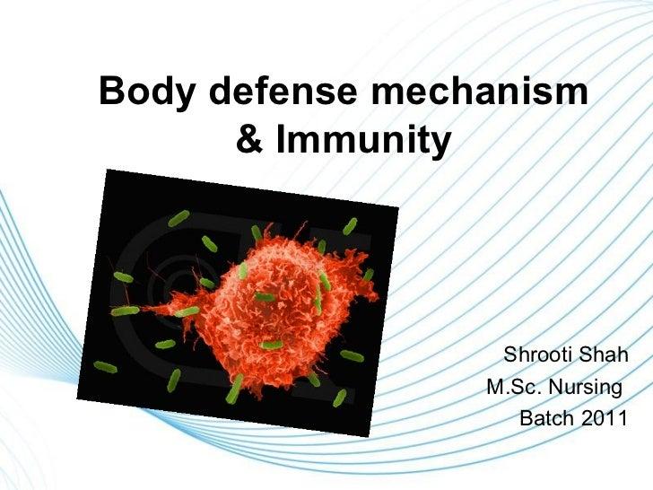 Body defense mechanism      & Immunity                  Shrooti Shah                 M.Sc. Nursing                    Batc...