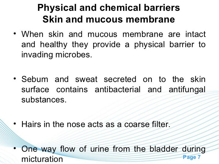 Physical and chemical barriers       Skin and mucous membrane• When skin and mucous membrane are intact  and healthy they ...