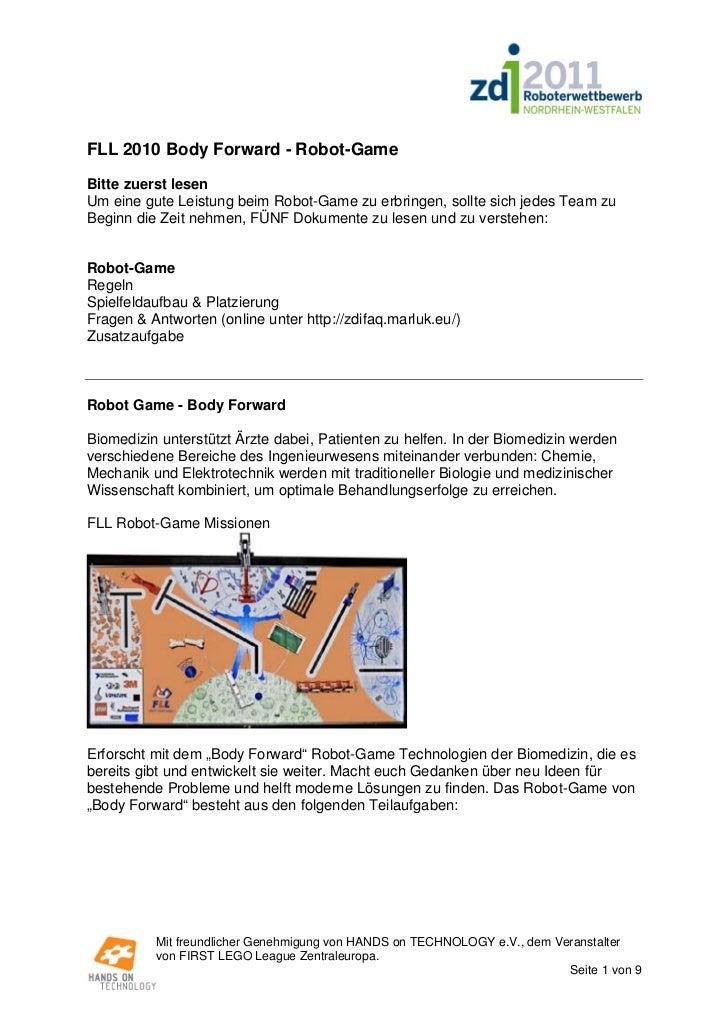 FLL 2010 Body Forward - Robot-GameBitte zuerst lesenUm eine gute Leistung beim Robot-Game zu erbringen, sollte sich jedes ...