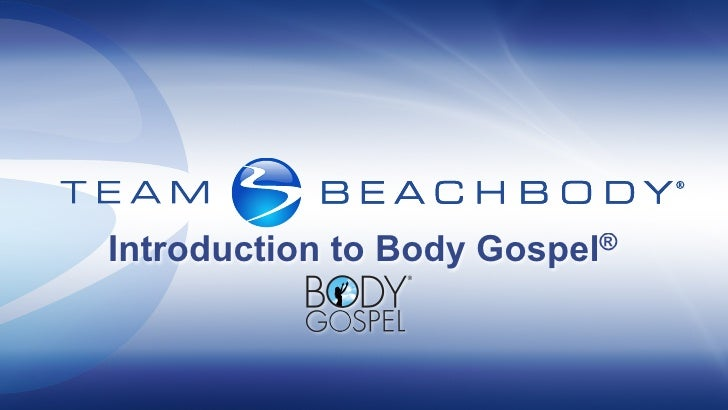 Introduction to Body   Gospel®