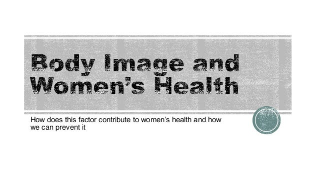 "How does this factor contribute to women""s health and how we can prevent it"