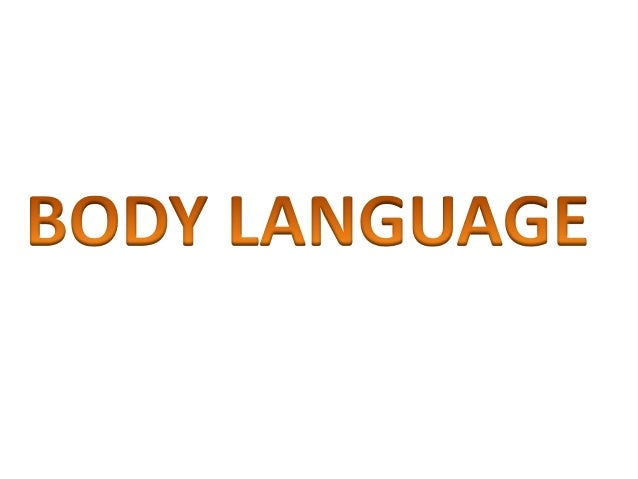 • Body language is a product of both genetic  and environmental influences.• More refined Gestures are learned or  modifie...