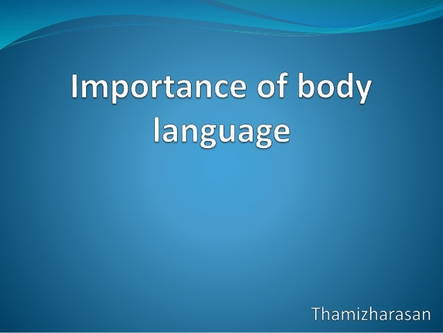 WHAT IS BODY LANGUAGE?  Communicating NON-VERBAL  Body movements  Postures  Gestures  Expressions