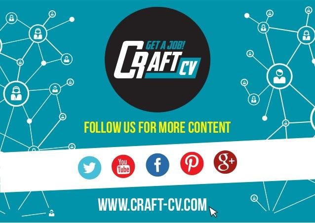 FOLLOW US FOR MORE CONTENT www.craft-cv.com