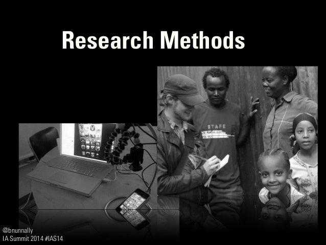 @bnunnally IA Summit 2014 #IAS14 Research Methods