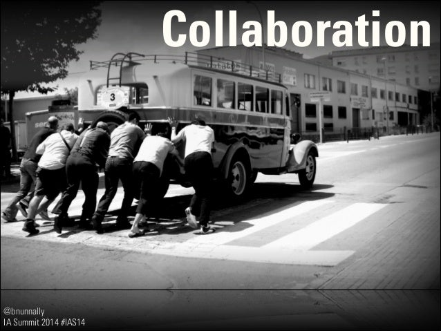 @bnunnally IA Summit 2014 #IAS14 Collaboration