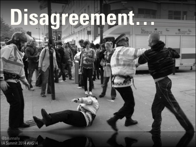 @bnunnally IA Summit 2014 #IAS14 Disagreement…
