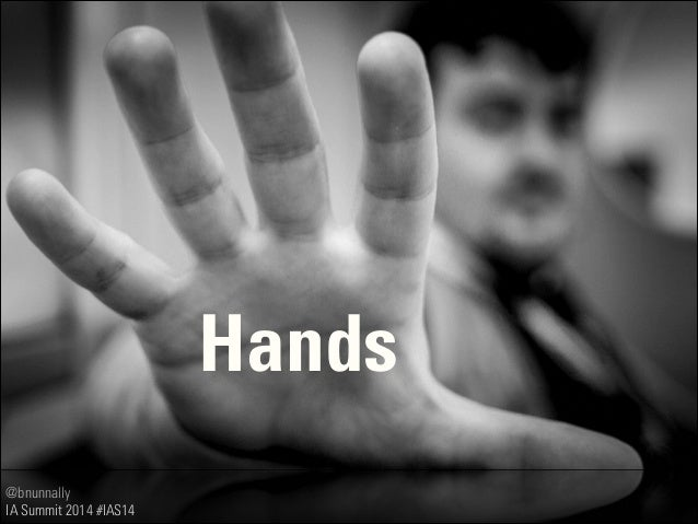 @bnunnally IA Summit 2014 #IAS14 Hands