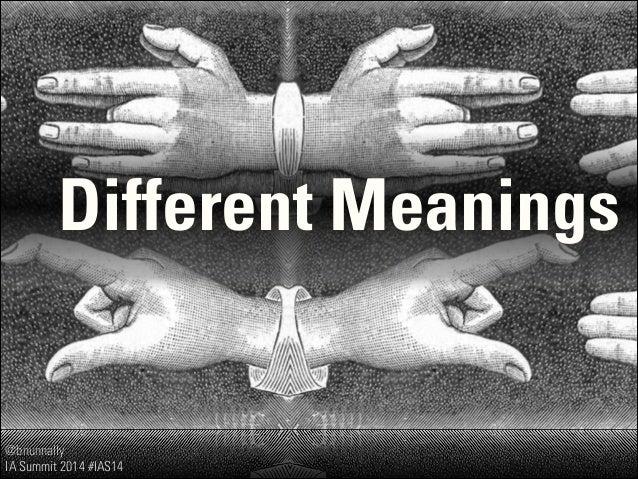 @bnunnally IA Summit 2014 #IAS14 Different Meanings