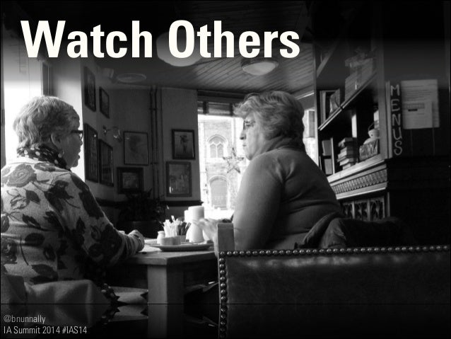 @bnunnally IA Summit 2014 #IAS14 Watch Others
